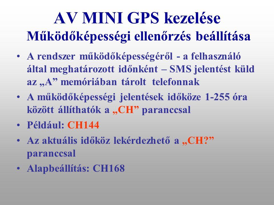 """AV MINI GPS kezelése A használók telefonjainak törlése •""""B"""", """"C"""", """"D"""" memóriákban tárolt telefonszámok törölhetők a """"T"""" paranccsal. •Például: TBT •Min"""
