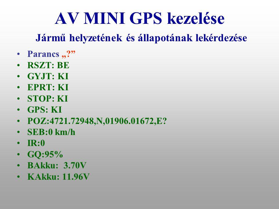 AV MINI GPS kezelése GPS vétel minőségét jelző szám •Alap helyzetben GPS vevő gyújtás aktív állapotában üzemel, másodpercenként ad a rendszernek egy k
