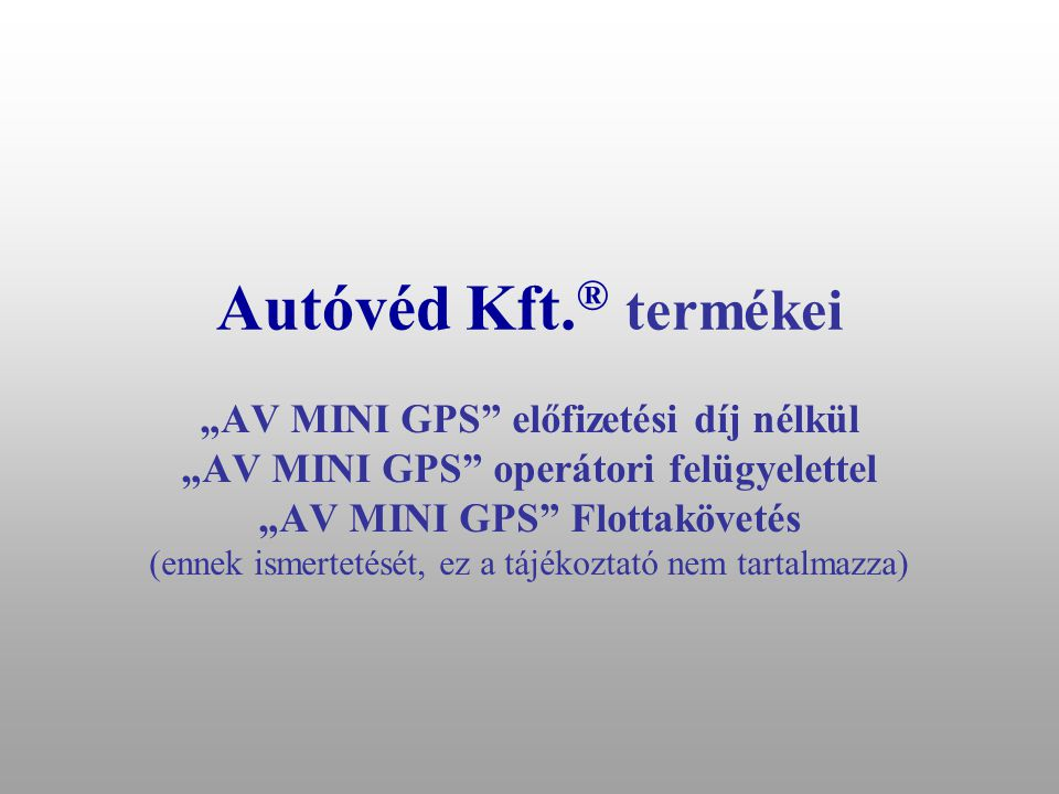 """Üdvözöljük az Autóvéd Kft. ® """"AVMINI GPS"""" rendszerének bemutatóján"""