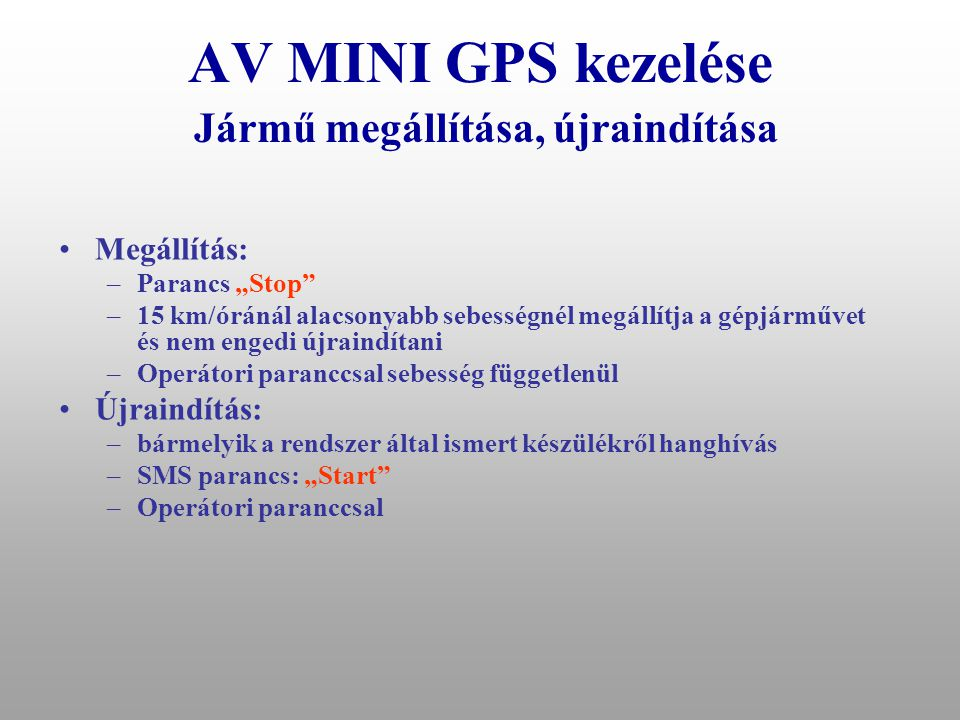 AV MINI GPS kezelése Jármű helyzetének megjelenítése honlapunkon, térképen •Európa, Magyarország, Google térképen