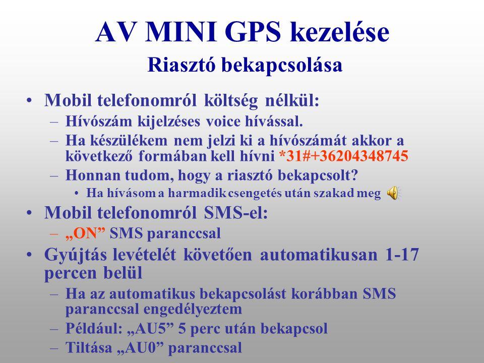 """AV MINI GPS kezelése Jármű megállítása, újraindítása •Megállítás: –Parancs """"Stop –15 km/óránál alacsonyabb sebességnél megállítja a gépjárművet és nem engedi újraindítani –Operátori paranccsal sebesség függetlenül •Újraindítás: –bármelyik a rendszer által ismert készülékről hanghívás –SMS parancs: """"Start –Operátori paranccsal"""