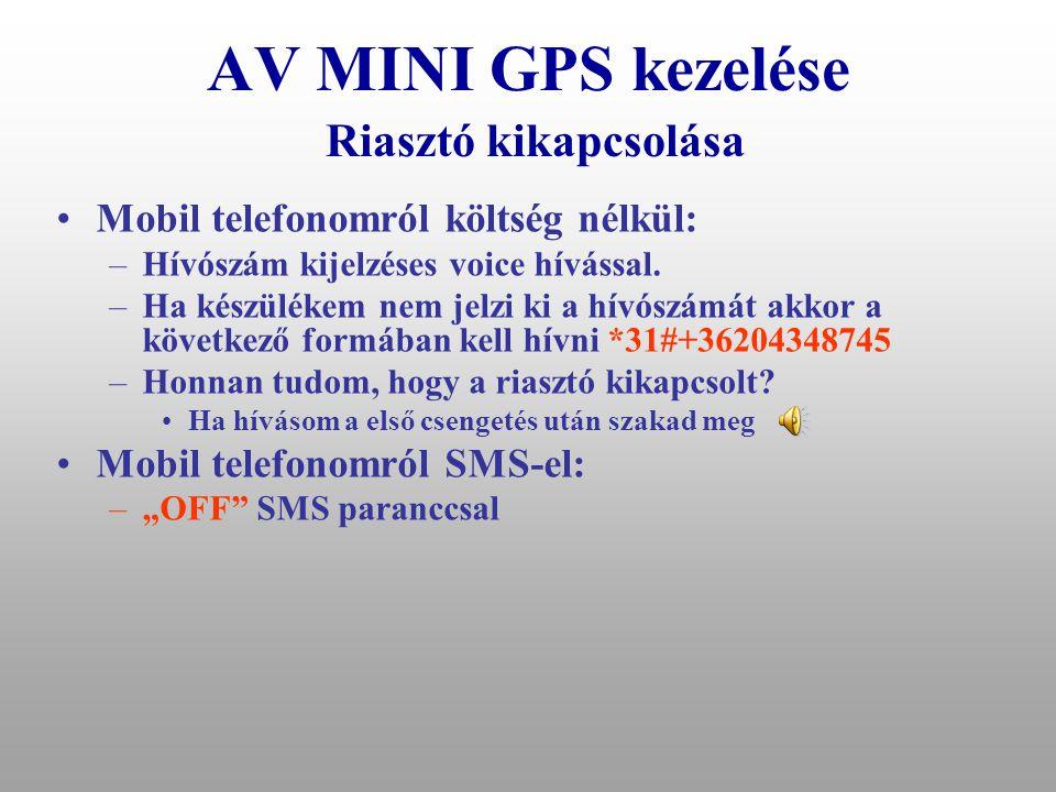 AV MINI GPS kezelése Riasztó bekapcsolása •Mobil telefonomról költség nélkül: –Hívószám kijelzéses voice hívással. –Ha készülékem nem jelzi ki a hívós