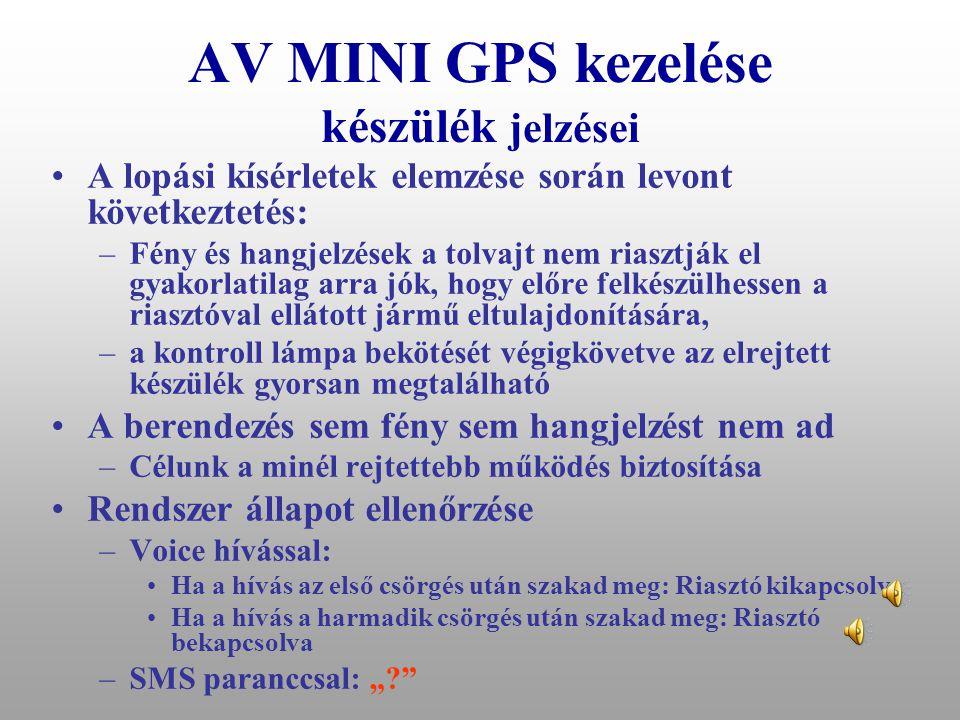 AV MINI GPS kezelése Riasztó kikapcsolása •Mobil telefonomról költség nélkül: –Hívószám kijelzéses voice hívással. –Ha készülékem nem jelzi ki a hívós