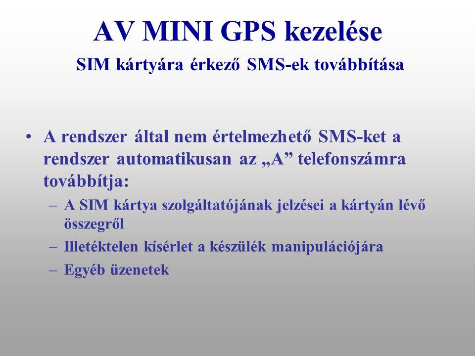 """AV MINI GPS kezelése Riasztási folyamat leállítása •Voice hívással •SMS paranccsal: """"OK"""" •Operátori rendszerhez kapcsolt készülék esetén, az előbbi ke"""