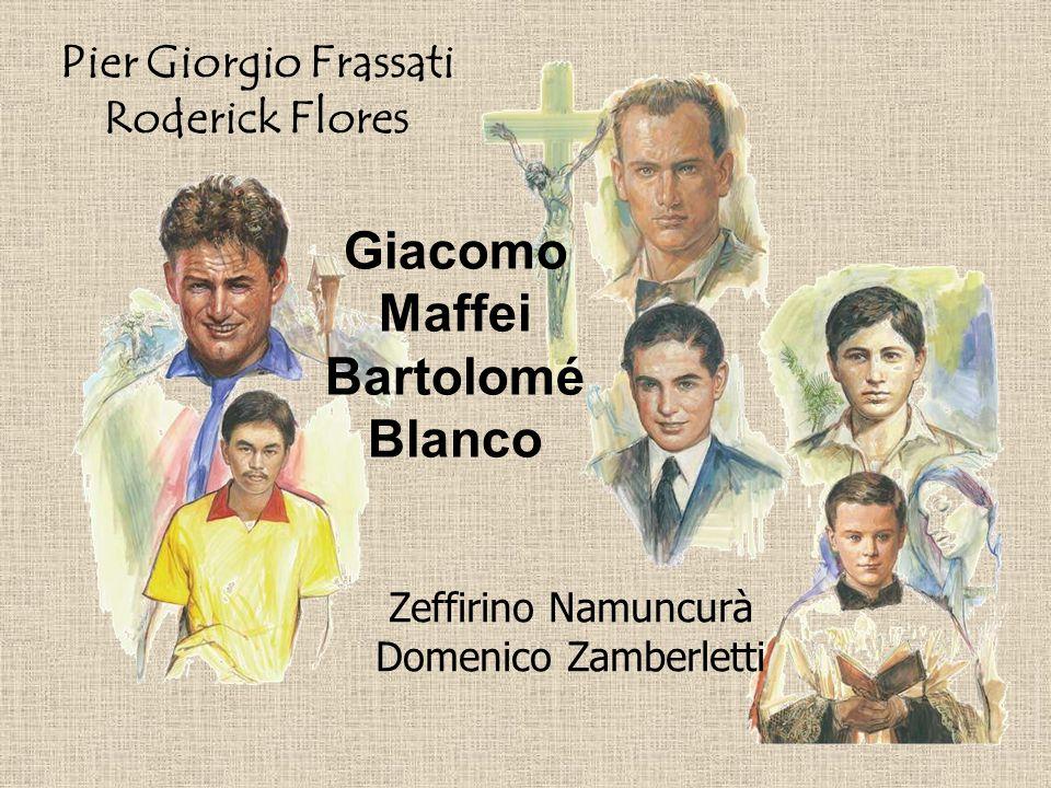 Pier Giorgio Frassati Roderick Flores Giacomo Maffei Bartolomé Blanco Zeffirino Namuncurà Domenico Zamberletti