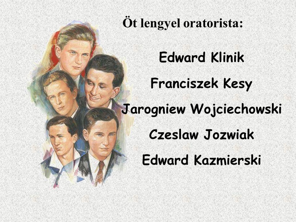 Öt lengyel oratorista: Edward Klinik Franciszek Kesy Jarogniew Wojciechowski Czeslaw Jozwiak Edward Kazmierski