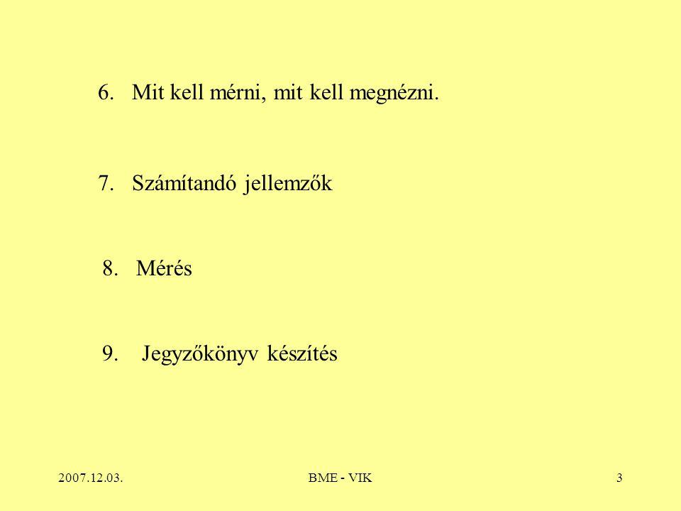 2007.12.03.BME - VIK3 6.Mit kell mérni, mit kell megnézni.
