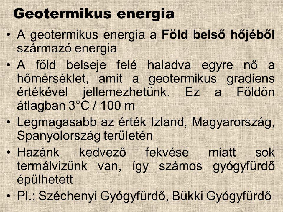 Geotermikus energia •A geotermikus energia a Föld belső hőjéből származó energia •A föld belseje felé haladva egyre nő a hőmérséklet, amit a geotermik