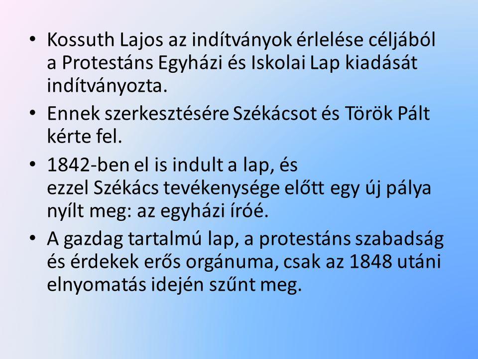 • Kossuth Lajos az indítványok érlelése céljából a Protestáns Egyházi és Iskolai Lap kiadását indítványozta.