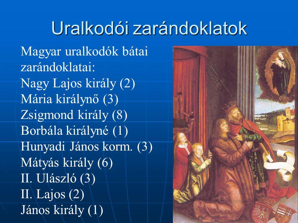 Uralkodói zarándoklatok Magyar uralkodók bátai zarándoklatai: Nagy Lajos király (2) Mária királynő (3) Zsigmond király (8) Borbála királyné (1) Hunyad