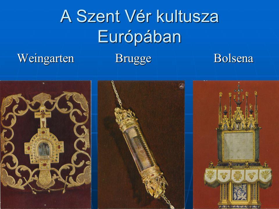 Szent Vér kegyhelyek Magyarországon Eucarisztikus – vérző ostya pl.