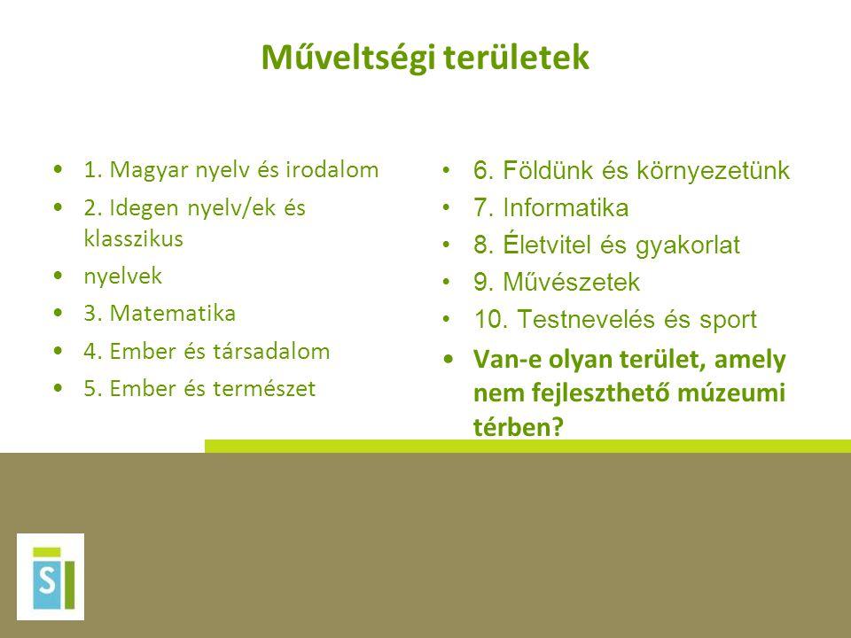 Műveltségi területek •1. Magyar nyelv és irodalom •2. Idegen nyelv/ek és klasszikus •nyelvek •3. Matematika •4. Ember és társadalom •5. Ember és termé