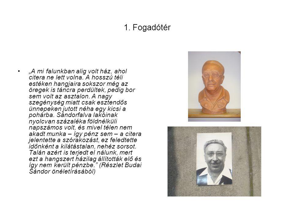 2. Kiállító terem •A Sándorfalvi Citerazenekar története (Budai Sándor vezetése alatt)