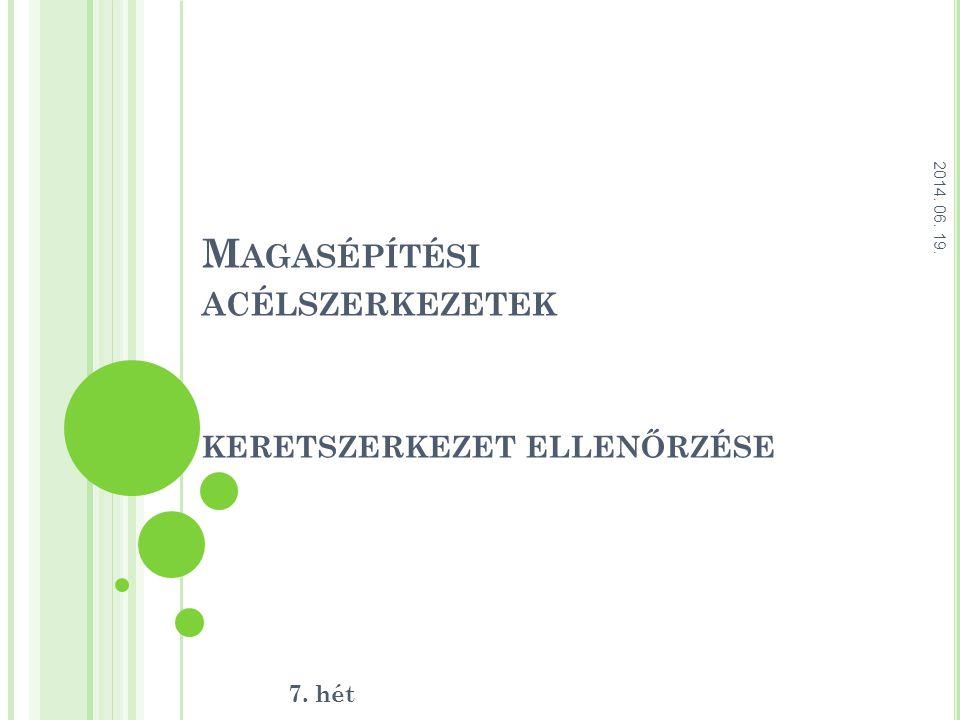 S EGÉDLETEK keret_meretezese_4.pdf Acélszerkezetek méretezése - Példatár Tervezés az Eurocode alapján – Acélszerkezetek  1.