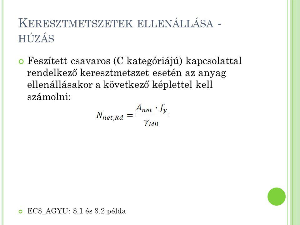 K ERESZTMETSZETEK ELLENÁLLÁSA - NYOMÁS Keresztmetszet nyomási ellenállása 1., 2.