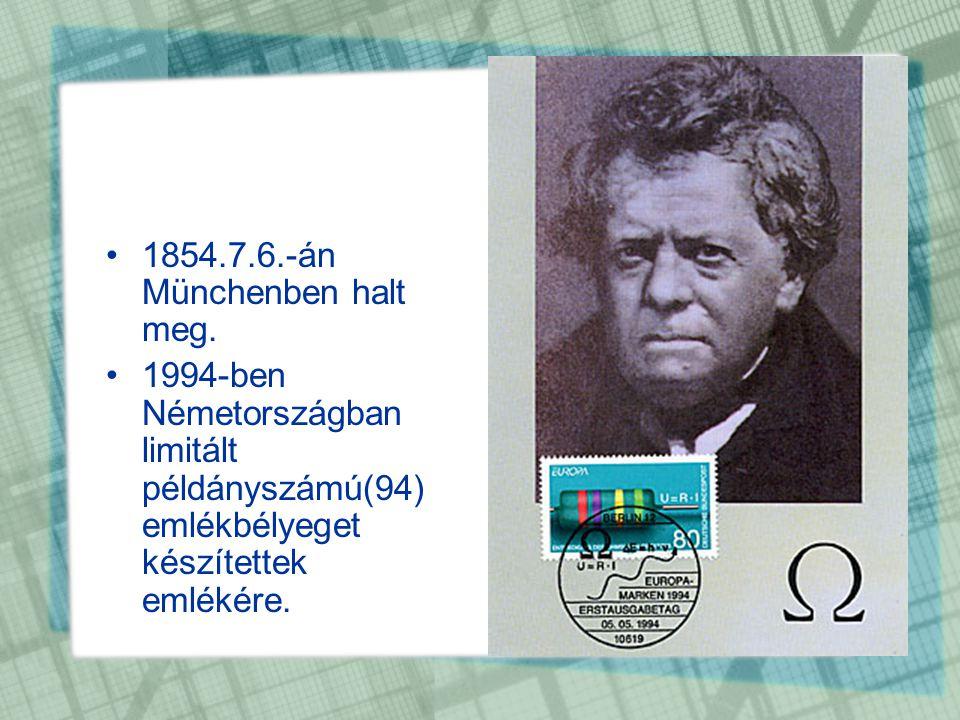•1854.7.6.-án Münchenben halt meg. •1994-ben Németországban limitált példányszámú(94) emlékbélyeget készítettek emlékére.