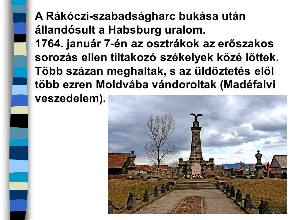 A Rákóczi-szabadságharc bukása után állandósult a Habsburg uralom. 1764. január 7-én az osztrákok az erőszakos sorozás ellen tiltakozó székelyek közé