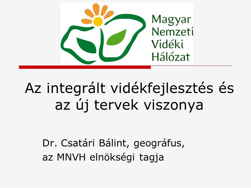 Az integrált vidékfejlesztés és az új tervek viszonya Dr.