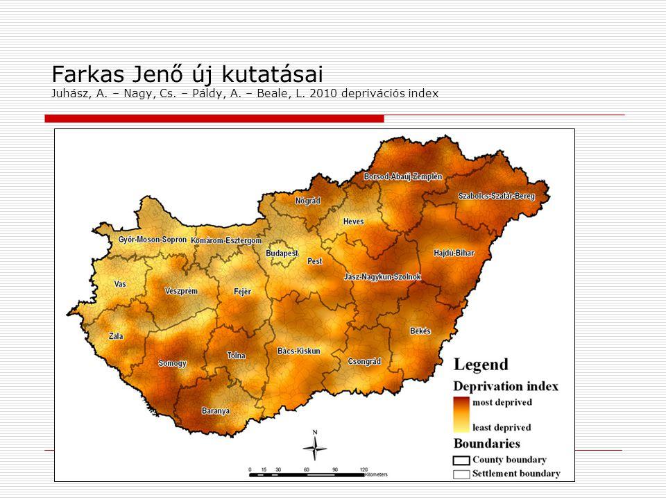 Farkas Jenő új kutatásai Juhász, A. – Nagy, Cs. – Páldy, A. – Beale, L. 2010 deprivációs index