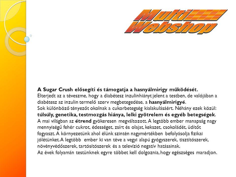 A Sugar Crush elősegíti és támogatja a hasnyálmirigy működését.