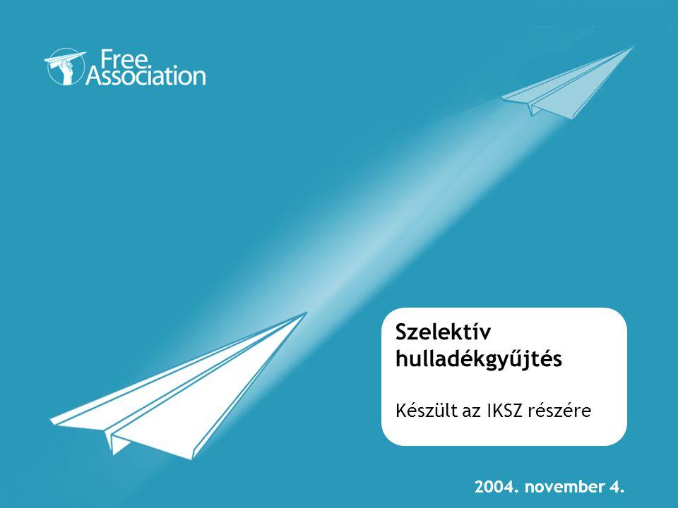 December 2003 Szelektív hulladékgyűjtés Készült az IKSZ részére 2004. november 4.