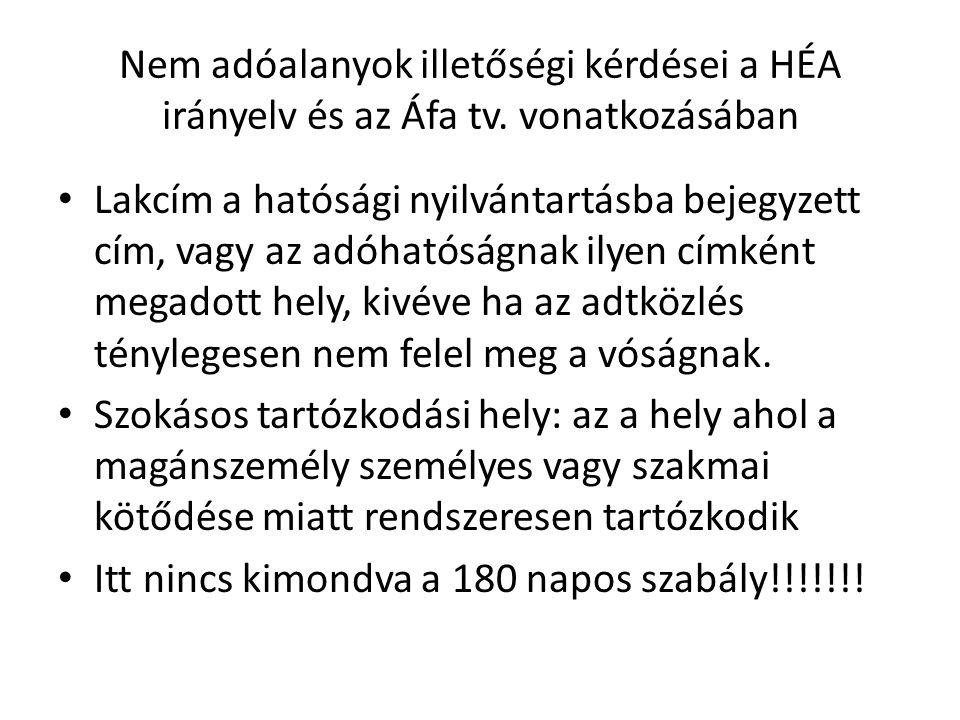 Nem adóalanyok illetőségi kérdései a HÉA irányelv és az Áfa tv.