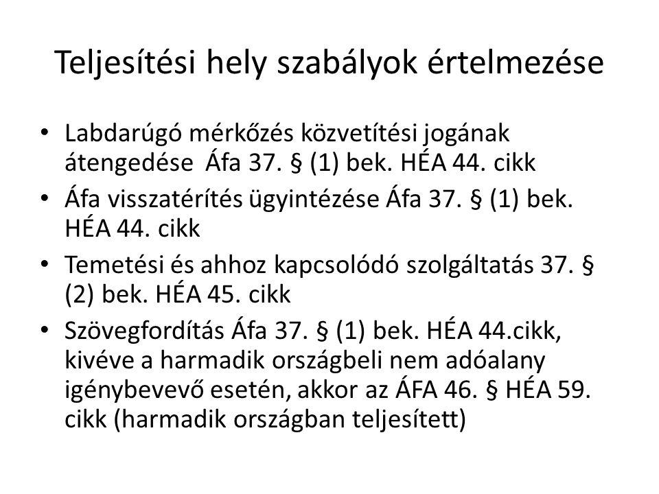 Teljesítési hely szabályok értelmezése • Labdarúgó mérkőzés közvetítési jogának átengedése Áfa 37. § (1) bek. HÉA 44. cikk • Áfa visszatérítés ügyinté
