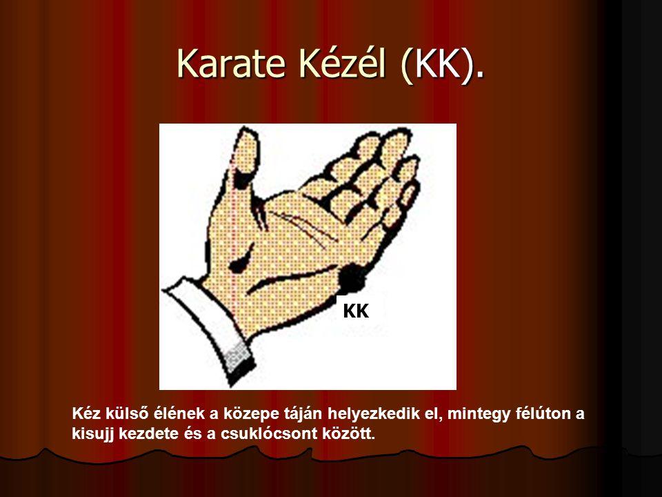 Karate Kézél (KK). Kéz külső élének a közepe táján helyezkedik el, mintegy félúton a kisujj kezdete és a csuklócsont között. KK