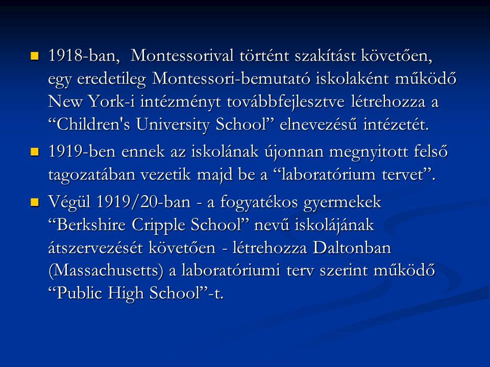  1918-ban, Montessorival történt szakítást követően, egy eredetileg Montessori-bemutató iskolaként működő New York-i intézményt továbbfejlesztve létr
