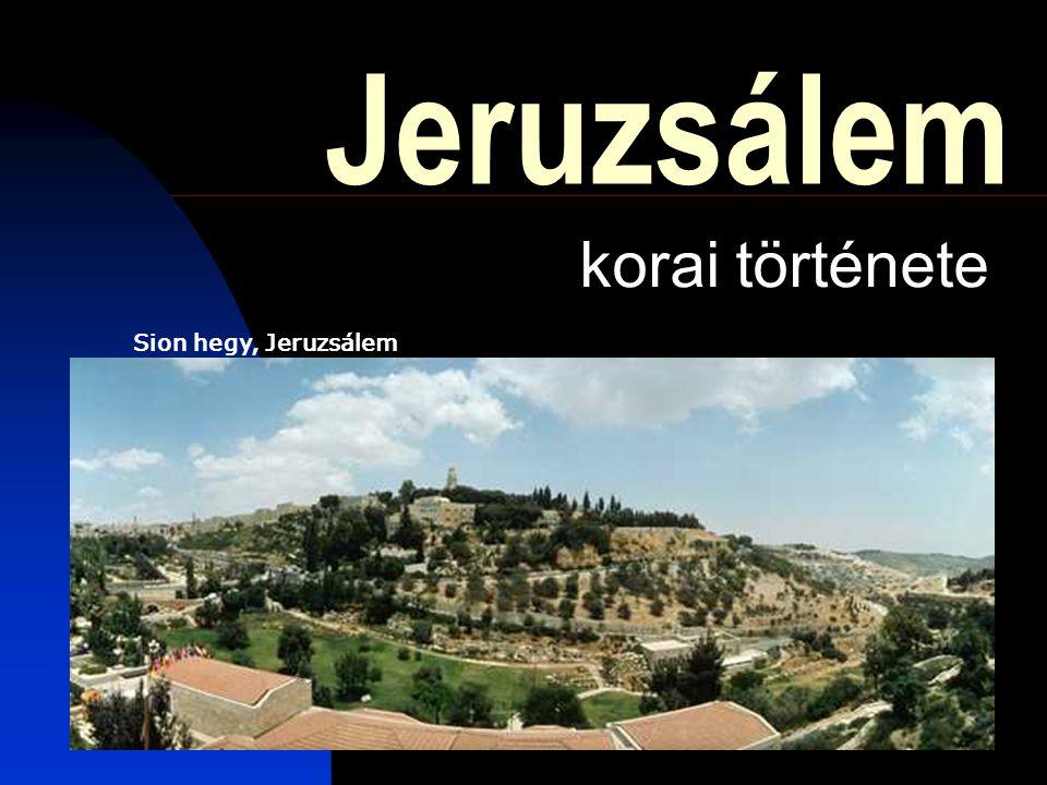 Jeruzsálem korai története Sion hegy, Jeruzsálem