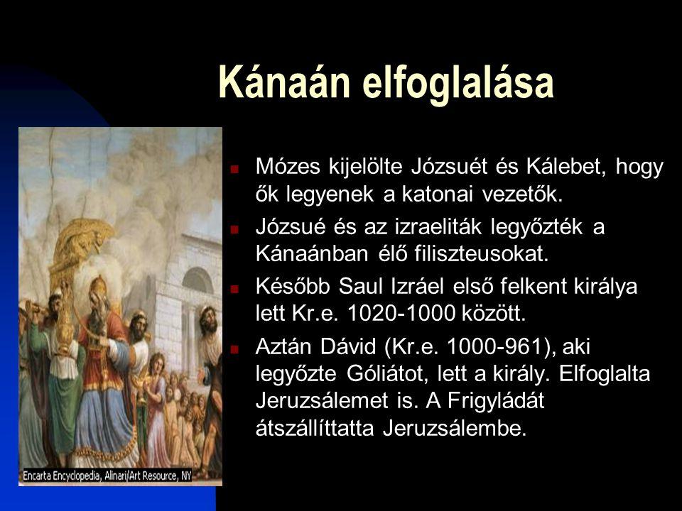 Kánaán elfoglalása  Mózes kijelölte Józsuét és Kálebet, hogy ők legyenek a katonai vezetők.  Józsué és az izraeliták legyőzték a Kánaánban élő filis