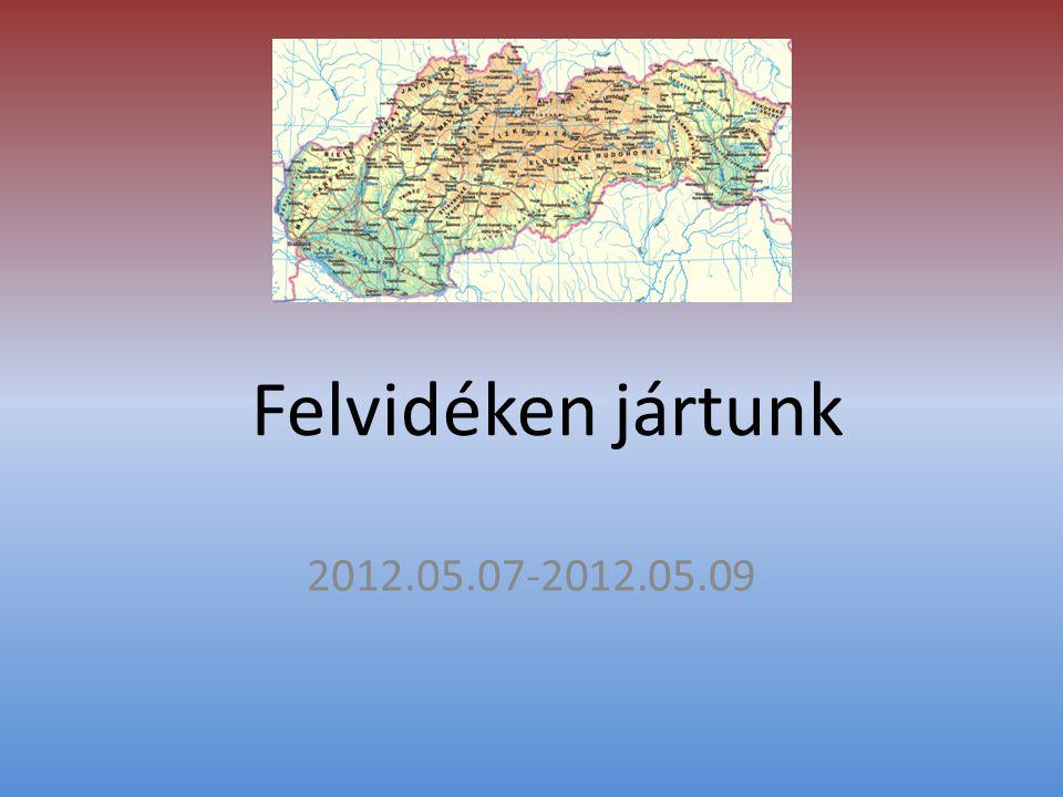 Felvidéken jártunk 2012.05.07-2012.05.09