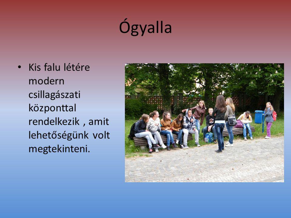 Ógyalla • Kis falu létére modern csillagászati központtal rendelkezik, amit lehetőségünk volt megtekinteni.
