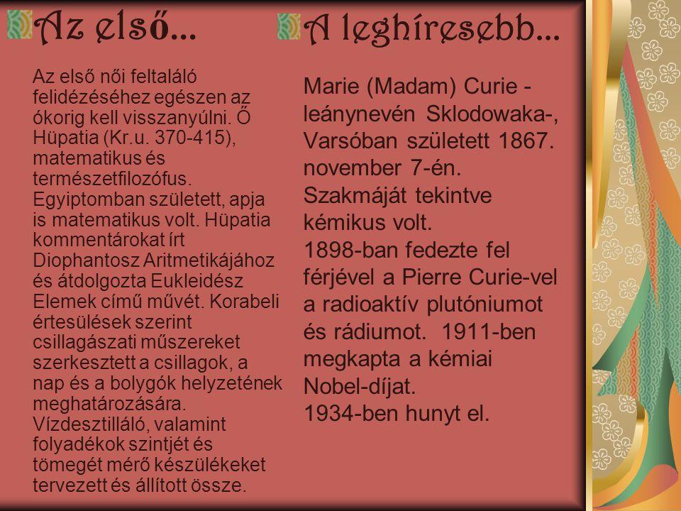 Minden tudóst Anya szült... 1910 Nemzetközi N ő nap március 8.