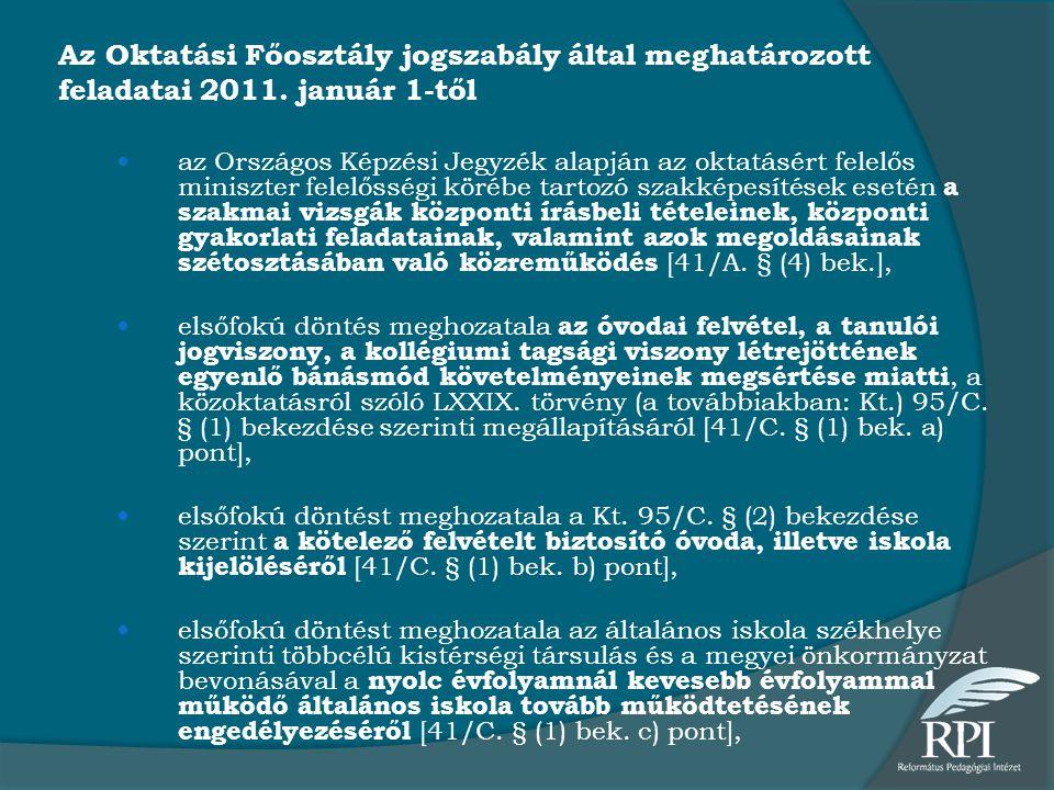 Az Oktatási Főosztály jogszabály által meghatározott feladatai 2011. január 1-től  az Országos Képzési Jegyzék alapján az oktatásért felelős miniszte