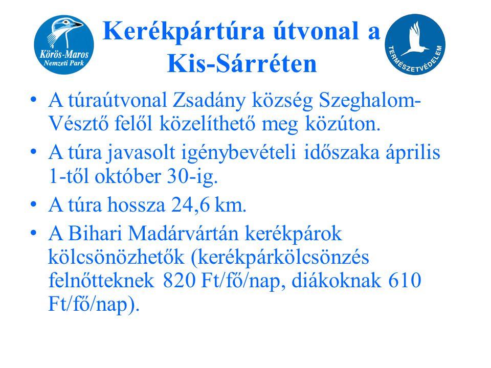 • A túraútvonal Zsadány község Szeghalom- Vésztő felől közelíthető meg közúton. • A túra javasolt igénybevételi időszaka április 1-től október 30-ig.