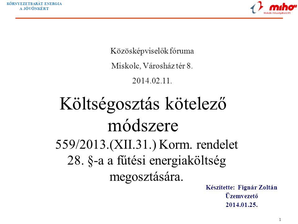 KÖRNYEZETBARÁT ENERGIA A JÖV Ő NKÉRT 1 Költségosztás kötelező módszere 559/2013.(XII.31.) Korm.