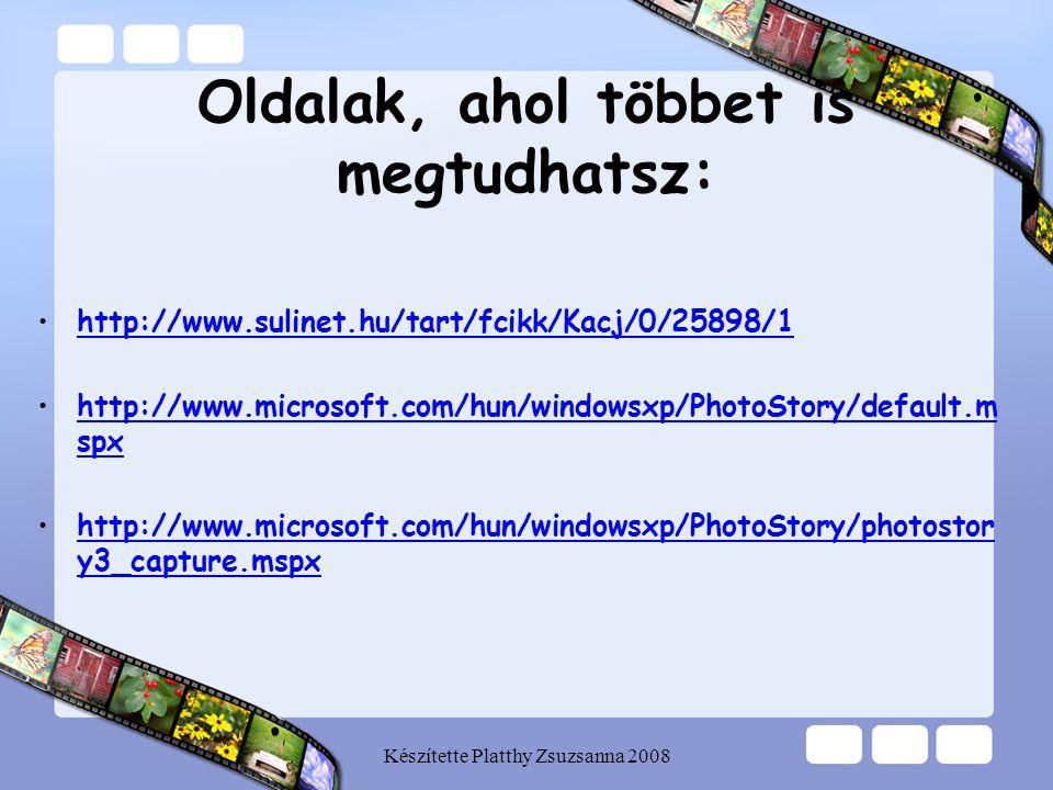 Készítette Platthy Zsuzsanna 2008 Oldalak, ahol többet is megtudhatsz: •http://www.sulinet.hu/tart/fcikk/Kacj/0/25898/1http://www.sulinet.hu/tart/fcik
