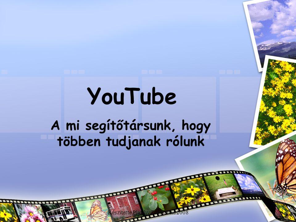 Mi az a A YouTube .•A YouTube.com egy világméretű interaktív videó- feltöltő és megosztó portál.