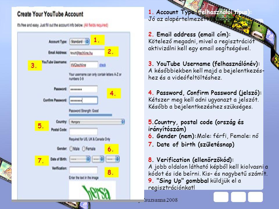 Készítette Platthy Zsuzsanna 2008 •1. Account Type (felhasználói típus): Jó az alapértelmezett (Standard). •2. Email address (email cím): Kötelező meg