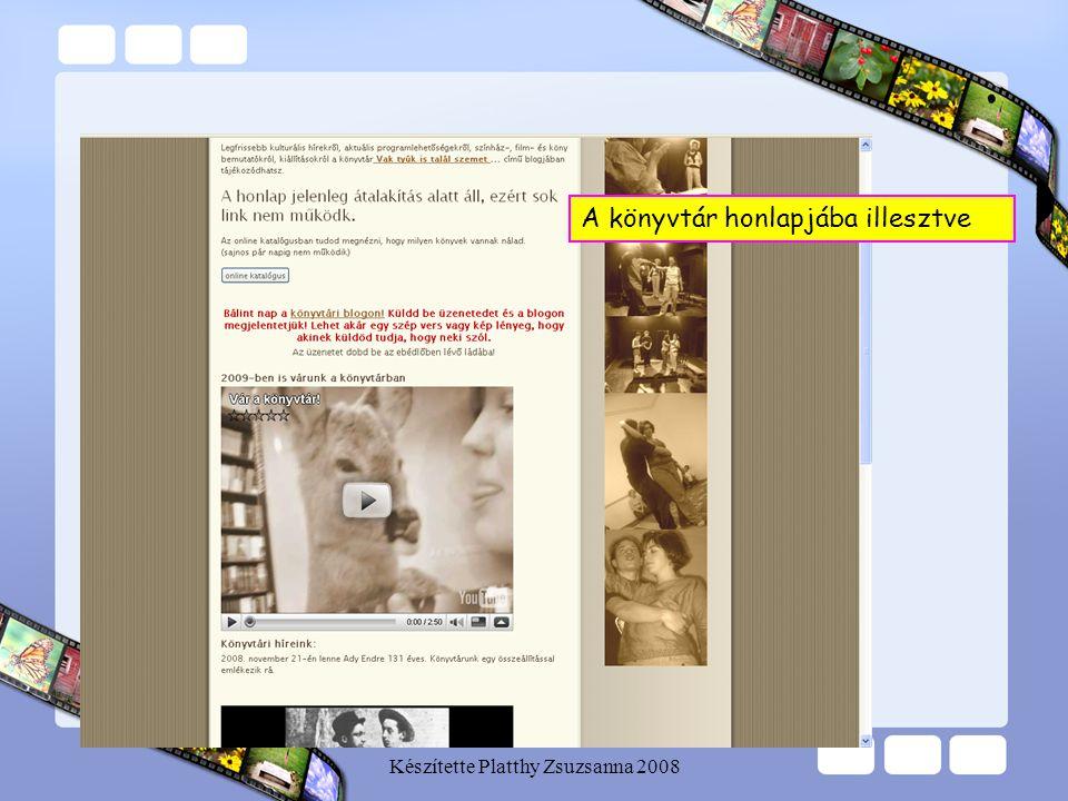 Készítette Platthy Zsuzsanna 2008 A könyvtári blogba illesztve