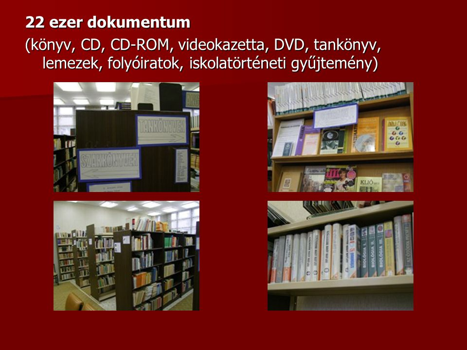 A könyvtár nyitva tartása  Hétfő: 7.45 – 15.15  Kedd: 10.30 – 15.15  Szerda: 7.45 – 12.45  Csütörtök: 7.45 – 15.15  Péntek: 7.45 – 13.30  Ebédszünet: 12.10 – 12.30