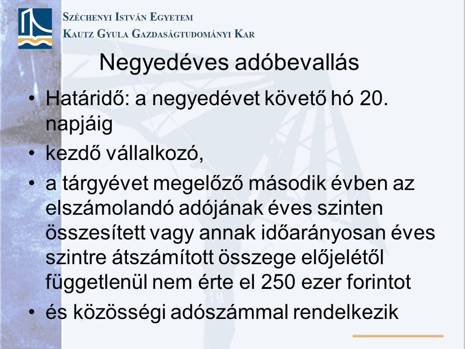 Negyedéves adóbevallás •Határidő: a negyedévet követő hó 20.