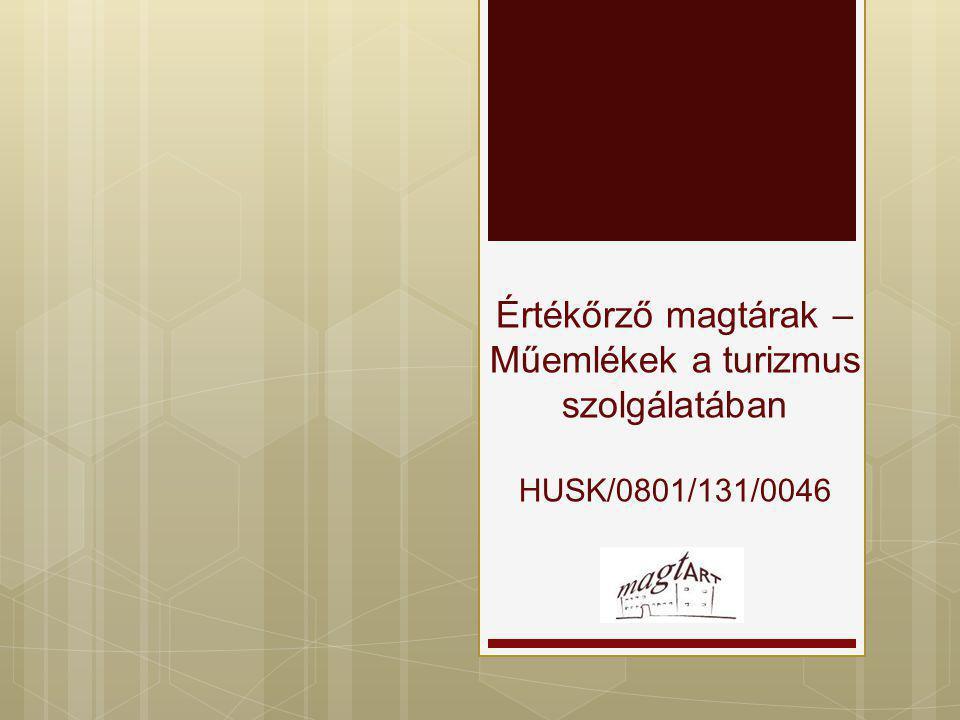Értékőrző magtárak – Műemlékek a turizmus szolgálatában HUSK/0801/131/0046