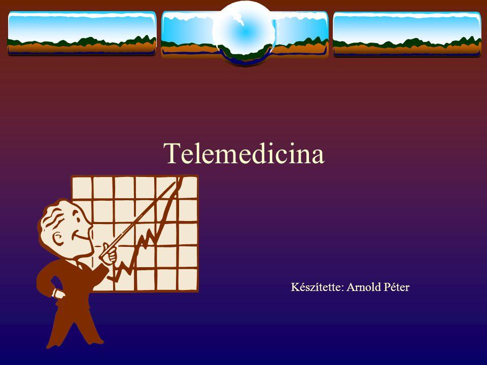 Beteg – orvos rendszerek  Azokban az esetekben beszélhetünk beteg – orvos közötti telemedicináról, ahol az egyik kommunikáló fél közvetlenül vagy közvetve maga a beteg.