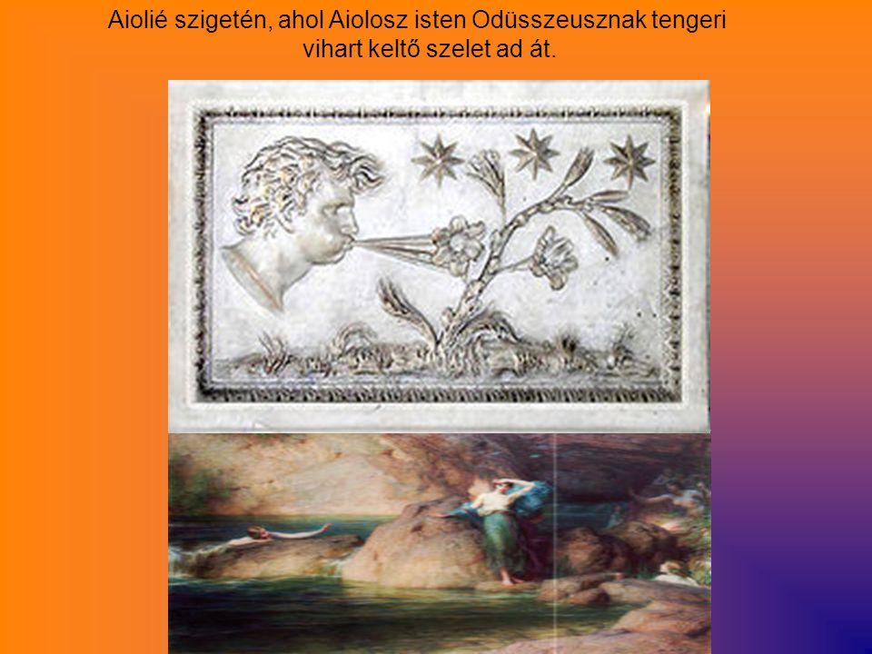 Aiolié szigetén, ahol Aiolosz isten Odüsszeusznak tengeri vihart keltő szelet ad át.