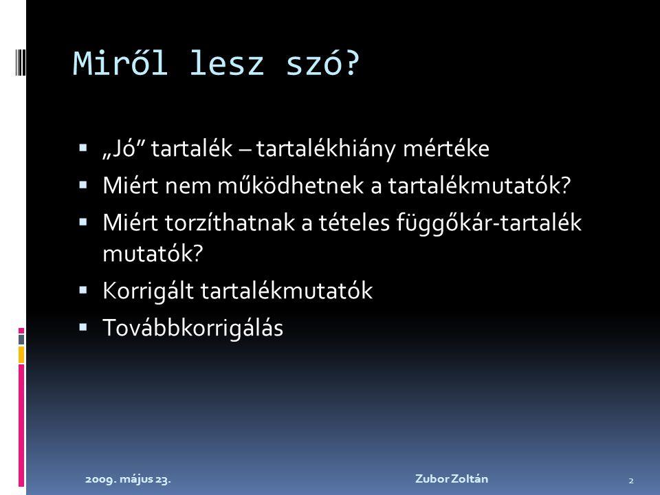 2009. május 23. Zubor Zoltán 2 Miről lesz szó.
