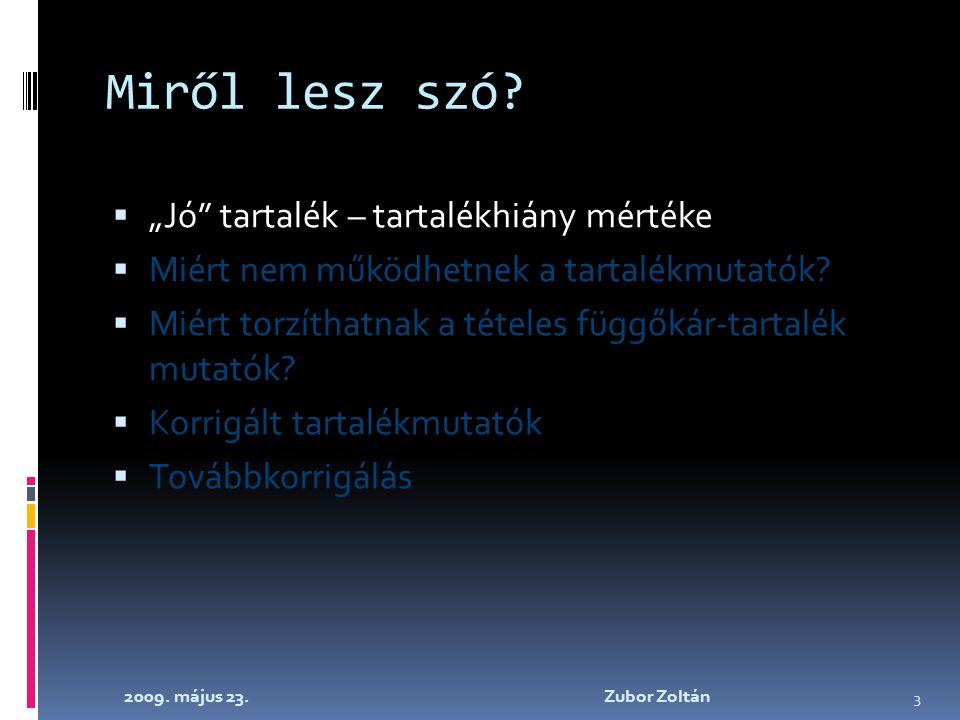 2009. május 23. Zubor Zoltán 3 Miről lesz szó.