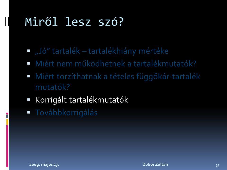2009. május 23. Zubor Zoltán 37 Miről lesz szó.