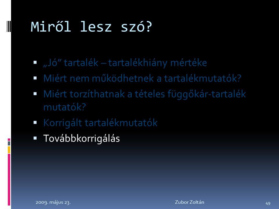 2009. május 23. Zubor Zoltán 49 Miről lesz szó.
